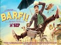 Barfi  ||  Complete song|