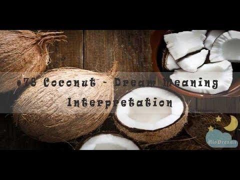 Coconut - Dream Meaning and Interpretation
