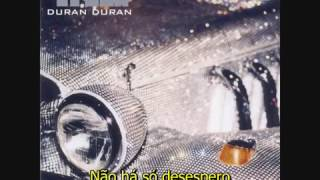 Duran Duran - The Sun Doesn't Shine Forever - Tradução