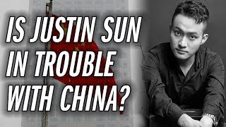 Bizarre Events Around TRON, Justin Sun And The Chinese Government