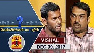 (09/12/2017) Kelvikkenna Bathil | Exclusive Interview with Actor Vishal | Thanthi TV