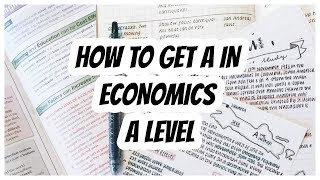 A-Level Economics | HOW TO GET A IN ECONOMICS