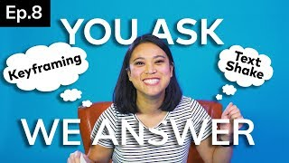 Keyframing! Text Shake Effect! Fade In And Fade Out + MORE! | You Ask, We Answer Ep. 8