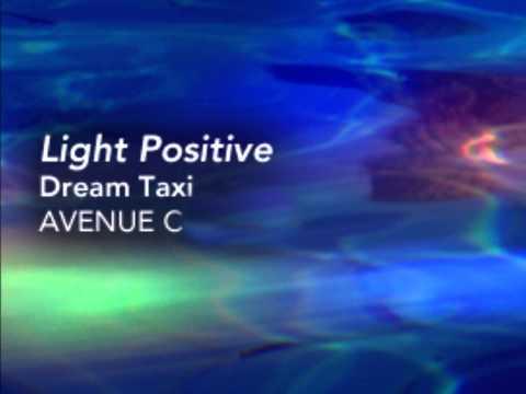 Light Positive from the Avenue C Album Dream Taxi