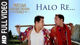 'HALO RE' Full VIDEO Song | PREM RATAN DHAN PAYO | Salman Khan, Sonam Kapoor | T-Series