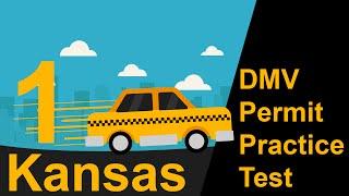 Kansas DMV Permit Practice Test 1  - 2018