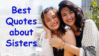 Best 10 Quotes About Sisters | Sister Quotes In English | Sister Inspirational Quotes And Sayings