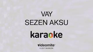 Sezen Aksu - Vay (Karaoke)