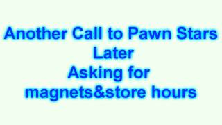 Pawn Stars Get Prank Called!!!!! 2 recordings!