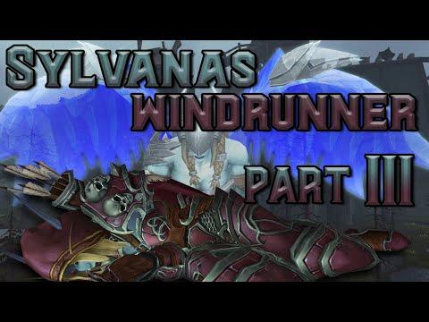 The Story of Sylvanas Windrunner - Part 3