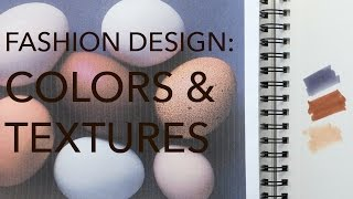 Fashion Design Tutorial 3: Color & Texture