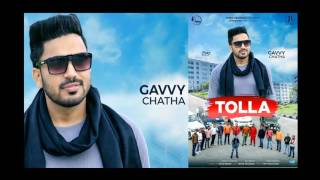 Brand New Punjabi Song  Tolla Full Audio  Gavvy Chatha  Latest Punjabi Song 2017  Infra Record