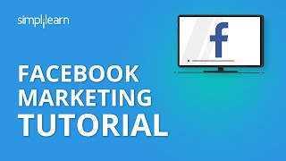 Facebook Marketing Tutorial | Social Media Marketing Tutorial For Beginners | Simplilearn