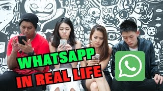 WHATSAPP IN REAL LIFE