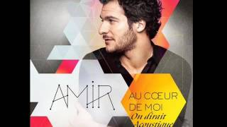 Amir   On Dirait (Version Acoustique) [Audio]