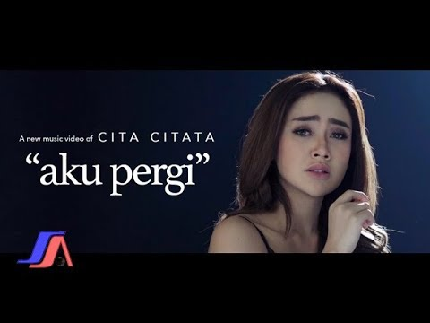 Aku Pergi Cita Citata Official Music Video