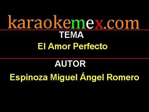 El amor perfecto Adan Romero