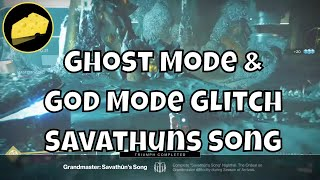 Ghost Mode And God Mode Glitches Grandmaster Savathuns Song Nightfall Ordeal Cheese