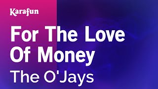 Karaoke For The Love Of Money   The O'Jays *