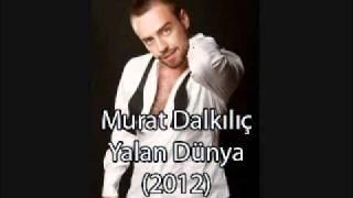 Murat Dalkılıç - Yalan Dünya & Lale Devri (2012)