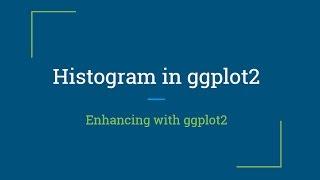 R Tutorial   Creating and enhancing histogram using ggplot package   R Programming   ggplot
