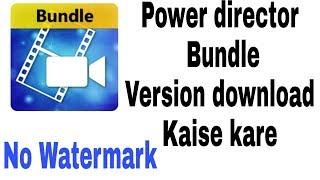powerdirector bundle version activation code apk download