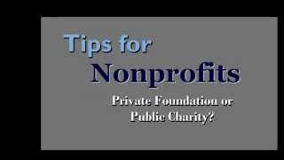 Tips for Nonprofits: Private Foundation or Public Charity?