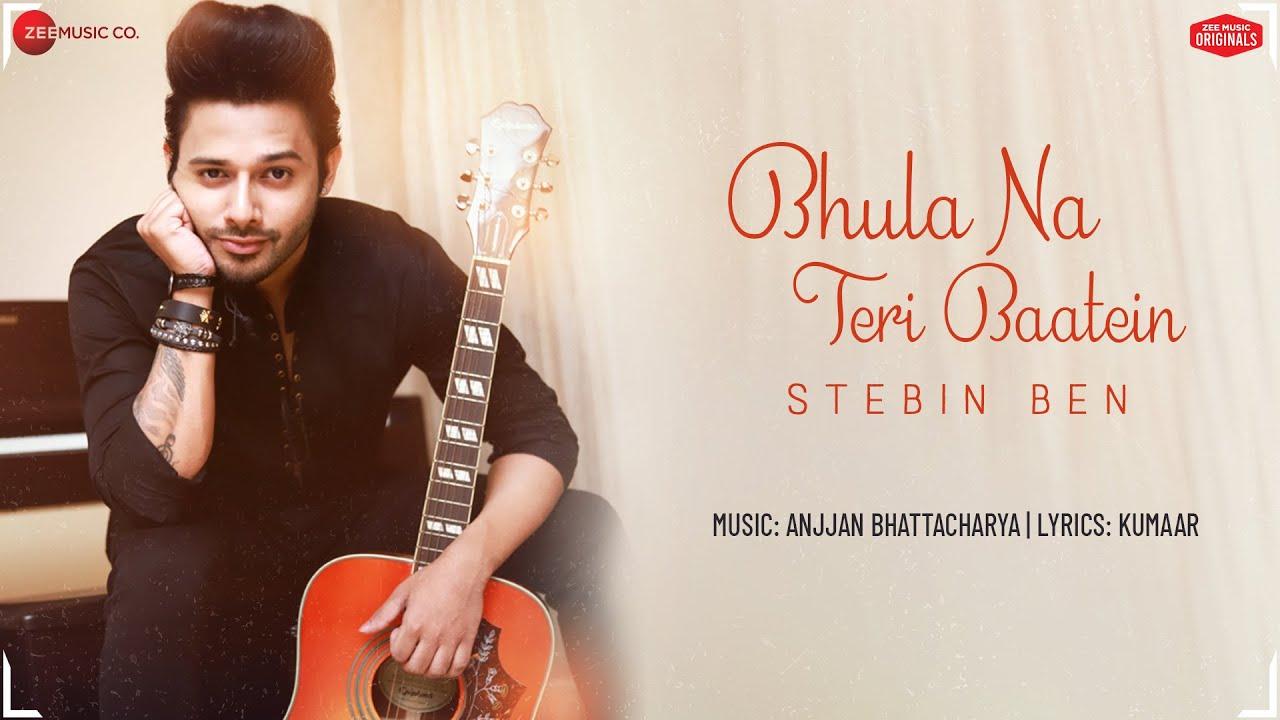 Latest song | Bhula Na Teri Baatein Lyrics | Stebin Ben | Kumaar