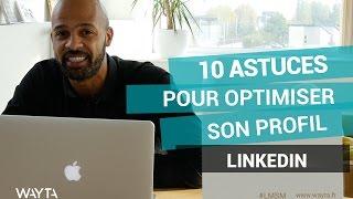 10 astuces pour optimiser son profil Linkedin