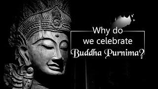 Why do we celebrate Buddha Purnima