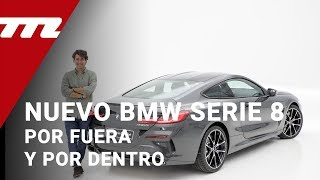 BMW Serie 8, te lo mostramos en persona por dentro y por fuera