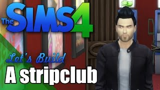 The Sims 4 - Let's Build a StripClub