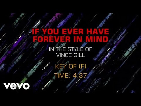 Vince Gill - If You Ever Have Forever In Mind (Karaoke)