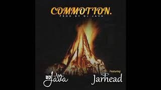 01 DJ Java   Commotion(Prod By DJ Java) Ft Jarhead (Official Audio)