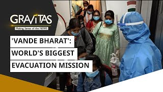 Gravitas: India kicks off world's biggest evacuation mission