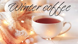 Winter Coffee - Sweet Jazz & Bossa Nova For Work & Study - Chill Out Music