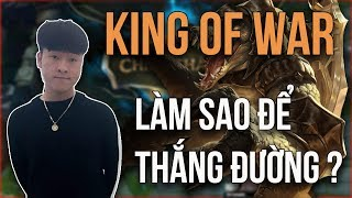 Cách Để Trở Thành Một Người Đi Đường Vô Đối Cùng King Of War !