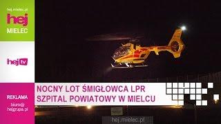 hej.mielec.pl TV: Nocny lot śmigłowca LPR do Mielca