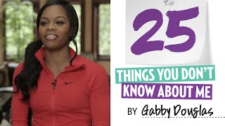Gabby Douglas 25 Things You Dont Know About Me