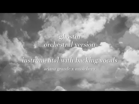 Ariana Grande - ghostin [Instrumental w/ Backing Vocals] (orchestral version) [lyric video]
