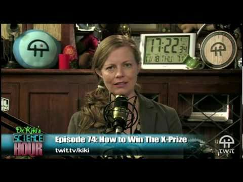 Dr. Kiki's Science Hour 74: How To Win The X-PRIZE