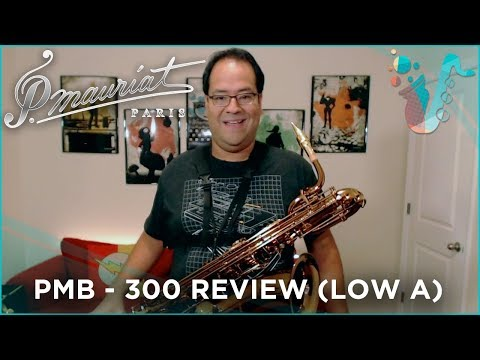 HAVE A GANDER – P. Mauriat PMB 300 Baritone Saxophone Review