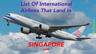 List Of International Airlines That Land In SINGAPORE 🇸🇬 [2018]