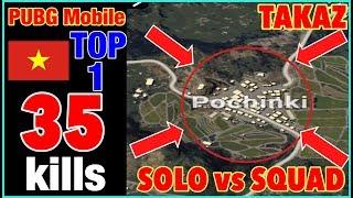 PUBG Mobile: #8 Solo Squad 35 KiLLS   TAKAZ