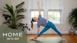 Home-Day 26-Keep | 30 Days of Yoga With Adriene
