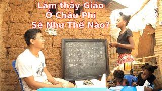 Dạy học cho các em ở Châu Phi như thế nào?    Ahihi cuộc sống châu phi