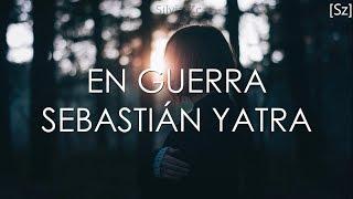 Sebastián Yatra   En Guerra (Letra) Ft Camilo Echeverry