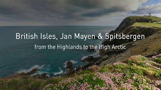 Traveling British Isles, Jan Mayen & Spitsbergen From The Highlands To High Arctic