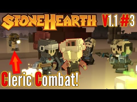 Stonehearth | Ep 3 | Cleric Combat! | v1.1 Gameplay!