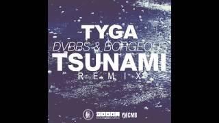 Gambar cover Tyga - DVBBS + BORGEOUS - Tsunami ( Remix )